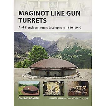 Maginot fodrar kanontorn: Och franska gun torn utveckling 1880-1940 (nya Vanguard)