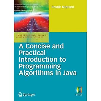 A Concise and Practical Introduction to Programming Algorithms in Java (Undergraduate Topics in Computer Science)