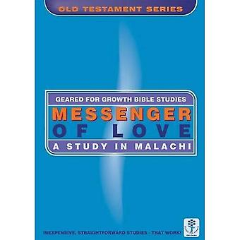 MESSENGER OF LOVE; A STUDY IN MALACHI