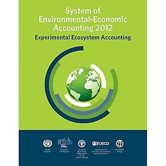 System av miljömässiga och ekonomiska redovisning 2012: experimentell ekosystem redovisning