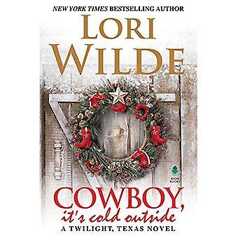 Cowboy, det är kallt ute (en Twilight, Texas roman)