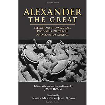 Alexander der große: Vorwähleren von Arrian Diodorous, Plutarch und Quintus Curtius