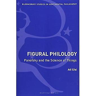Filología figural: Panofsky y la ciencia de las cosas (Bloomsbury estudios en filosofía Continental)