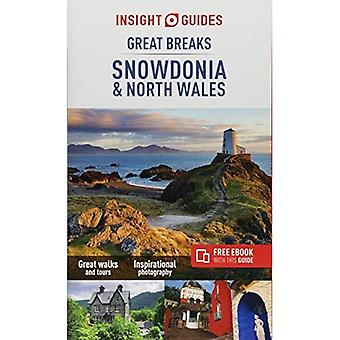 Insight Guides Great Breaks� Snowdonia & North Wales: (Travel Guide with . Insight Great Breaks)