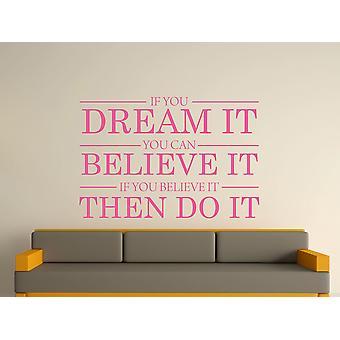 Dröm det tror att det gör det Wall Art klistermärke - rosa