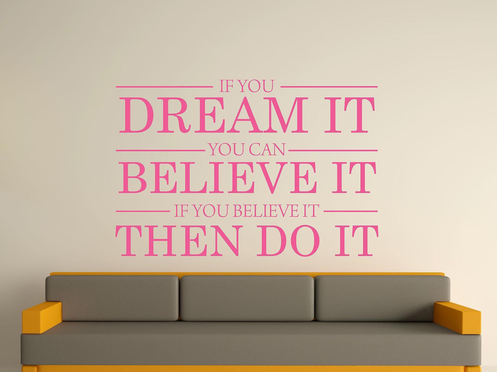 Droom het geloven doe het Wall Art Sticker - roze
