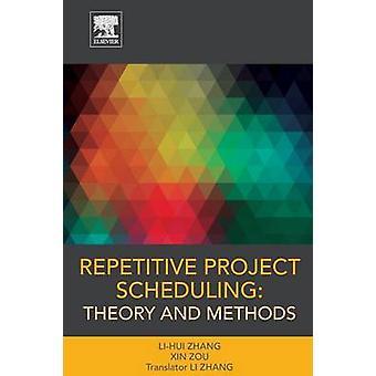 Projeto repetitivo agendamento teoria e métodos por Zhang & Lihui