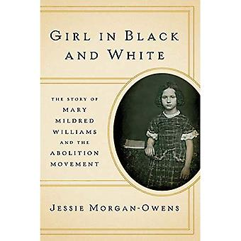 Girl in Black and White: The Story of Mary Mildred Williams and the Abolition Movement