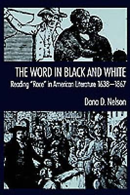 The Word in noir and blanc Reading Race in American Literature 16381867 by Nelson & Stephanie