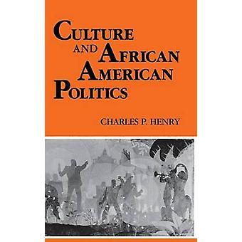 Kultur und afroamerikanische Politik von Henry & Charles P.