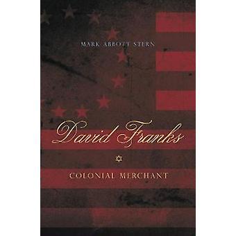 David Franks Colonial Merchant by Stern & Mark Abbott