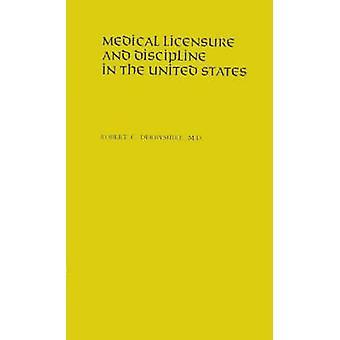 التراخيص الطبية والانضباط في الولايات المتحدة عن طريق روبرت & ديربيشير كوشينغ