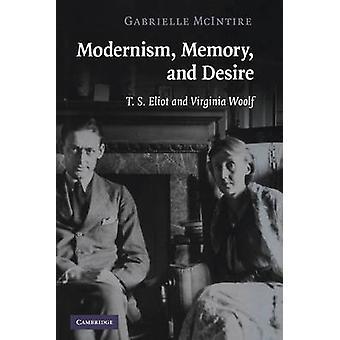 ذاكرة الحداثة والرغبة ت. س. إليوت وفرجينيا وولف من غابرييل McIntire &