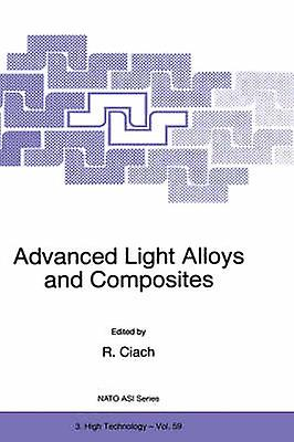 Advanced Light Alloys and Composites by Ciach & R.