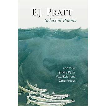 E.j. Pratt Selected Poems von Djwa & Sandra