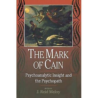 A marca de Caim psicanalítica Insight e a psicopata por Reid Meloy & j.