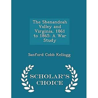 De Shenandoah vallei en Virginia 1861 te 1865 A oorlog studie geleerden keuze editie door Kellogg & Sanford Cobb