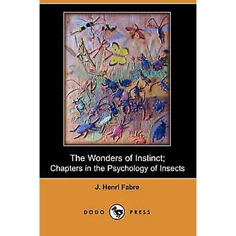 Les merveilles de l'Instinct chapitres dans la psychologie des insectes Dodo Press par Fabre & JeanHenri