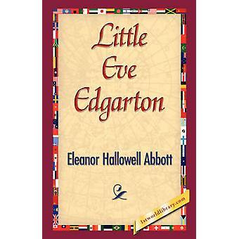 Little Eve Edgarton by Eleanor Hallowell Abbott & Hallowell Abbo