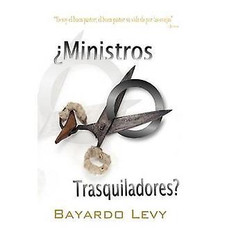 Ministros O Trasquiladores by Levy & Bayardo