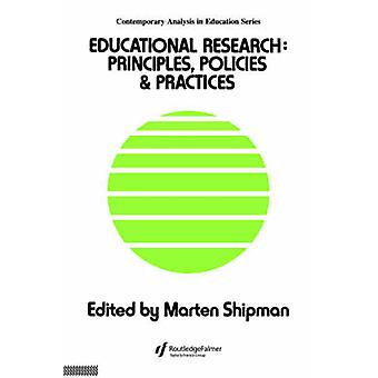 Educational Research Principles Policies and Practices by Shipman & M.
