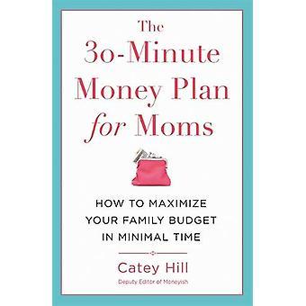 30 minuters pengar planen för Moms - hur till maximera din hushållsbudget