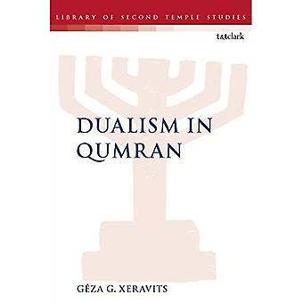 Dualism in Qumran (The Library of Second Temple Studies)