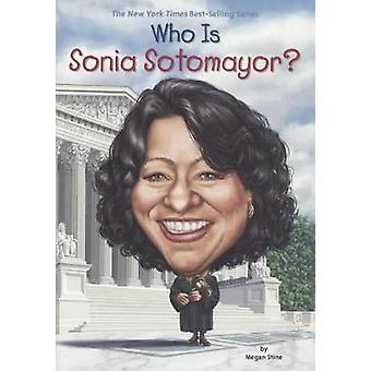 Who Is Sonia Sotomayor? by Megan Stine - Dede Putra - 9780606397797 B