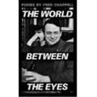 World Between the Eyes by Fred Chappell - 9780807115930 Book