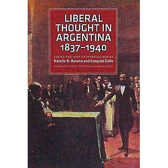 Liberal Thought in Argentina - 1837-1940 by Natalio R. Botana - Ezequ