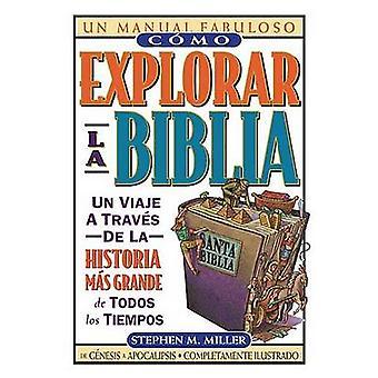 Como Explorar La Biblia by Stephen M Miller - 9780899226668 Book