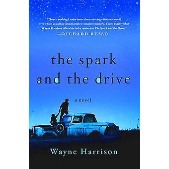 The Spark and the Drive by Wayne Harrison - 9781250076946 Book