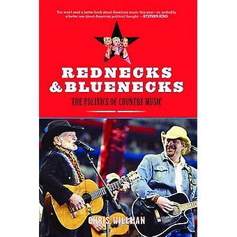 Rednecks and Bluenecks - The Politics of Country Music by Chris Willma