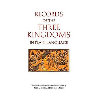 Records of the Three Kingdoms in Plain Language by Wilt L. Idema - St