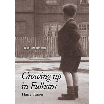 Growing Up in Fulham by Harry Turner - 9781857565935 Book