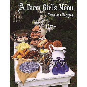A Farm Girl's Menu - Timeless Recipes by Frances A Gillette - 97809636