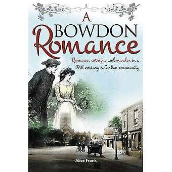 A Bowdon Romance: Romance, intrigue and murder in a 19th century suburban community.