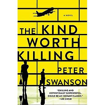 The Kind Worth Killing by Peter Swanson - 9780062267535 Book