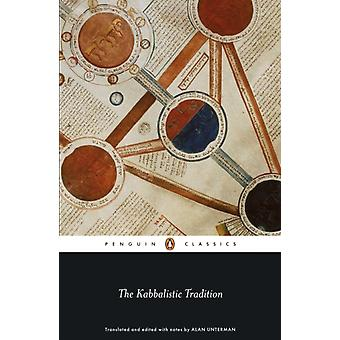 The Kabbalistic Tradition: An Anthology of Jewish Mysticism (Penguin Classics) (Paperback) by Unterman Alan