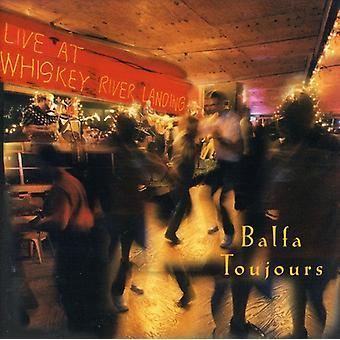 BAlfa Toujours - en vivo en importación de Estados Unidos de Whiskey River Landing [CD]