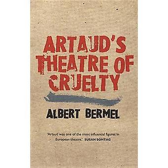 Artauds Theatre of Cruelty by Bermel & Albert