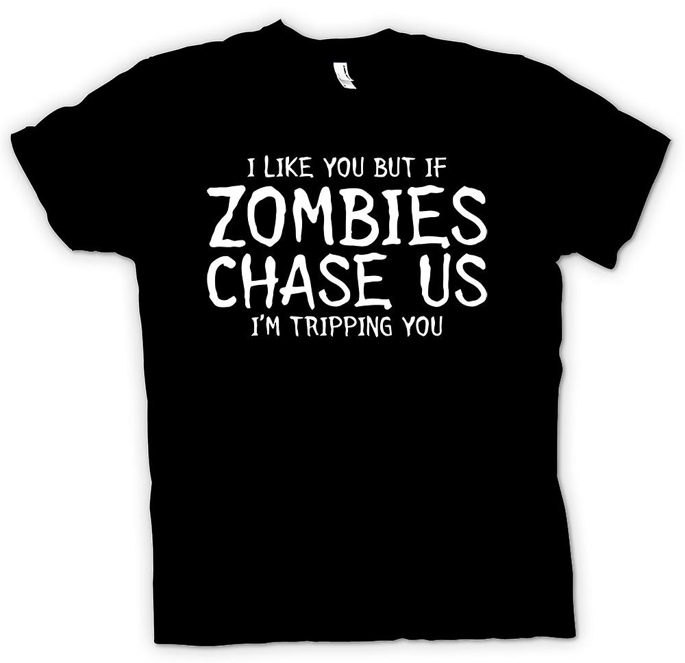 Mens T-shirt - I like you but if Zombies chase us Im tripping you