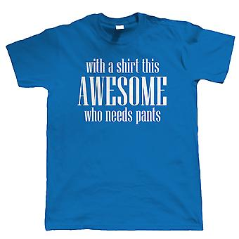 A Shirt This Awesome, Mens Funny T Shirt