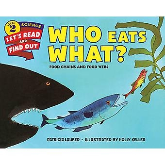 Who Eats What? - Food Chains and Food Webs by Patricia Lauber - Holly