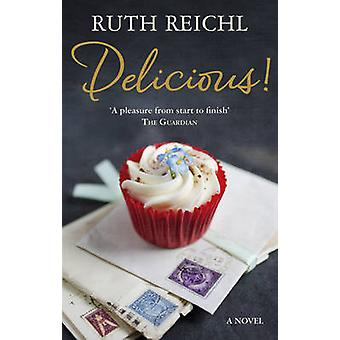 Delicious! by Ruth Reichl - 9780091958169 Book