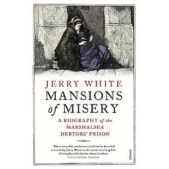 Mansions of Misery - A Biography of the Marshalsea Debtors' Prison by