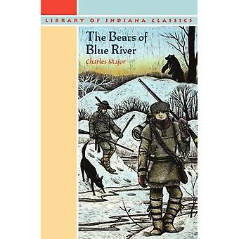 The Bears of Blue River (New edition) by Charles Major - 978025320330