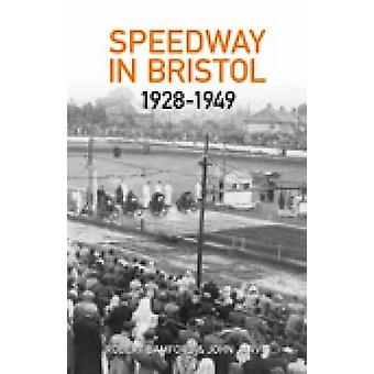 Bristol Speedway in 1928-1949 by Robert Bamford - John Jarvis - 97807
