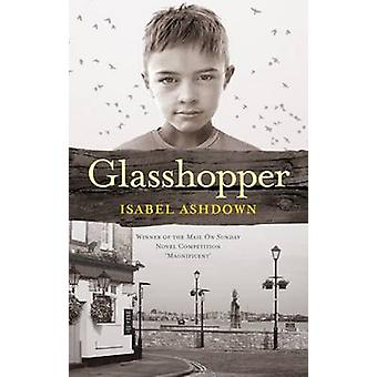Glasshopper by Isabel Ashdown - 9780954930974 Book