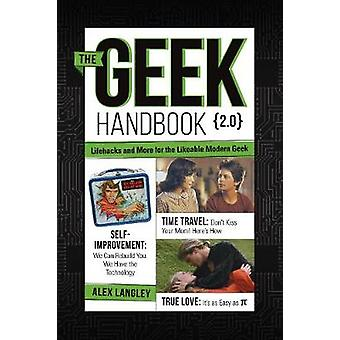 Le manuel de Geek 2.0 - plus pratique des compétences et des conseils pour la Moder